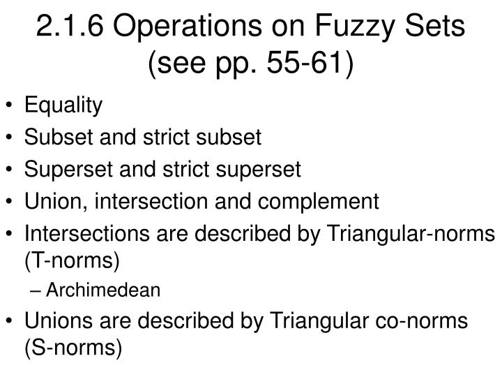 2.1.6 Operations on Fuzzy Sets (see pp. 55-61)