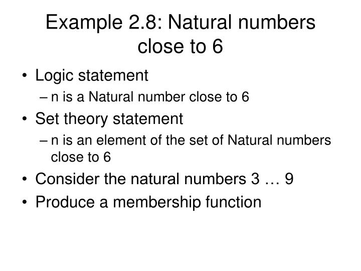Example 2.8: Natural numbers close to 6