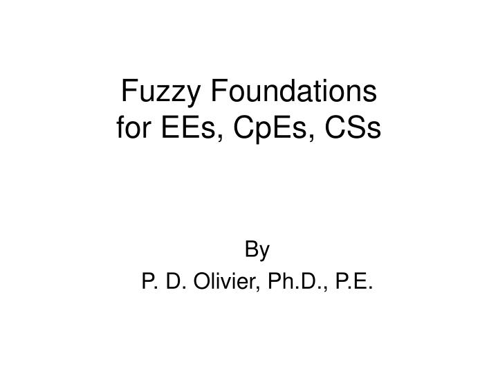 Fuzzy foundations for ees cpes css
