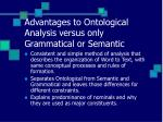 advantages to ontological analysis versus only grammatical or semantic