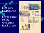 first story kindergarten stories based on the ontological nominal unit