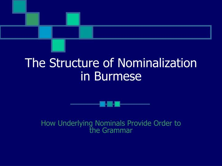 the structure of nominalization in burmese n.