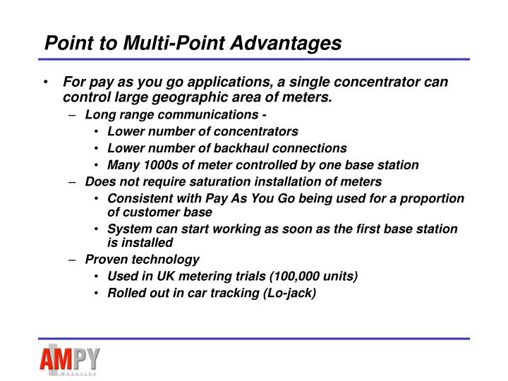 Point to Multi-Point Advantages
