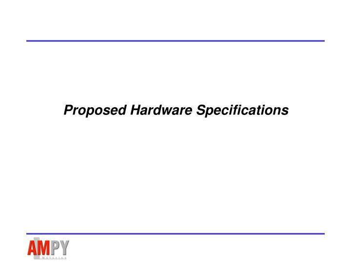 Proposed Hardware Specifications