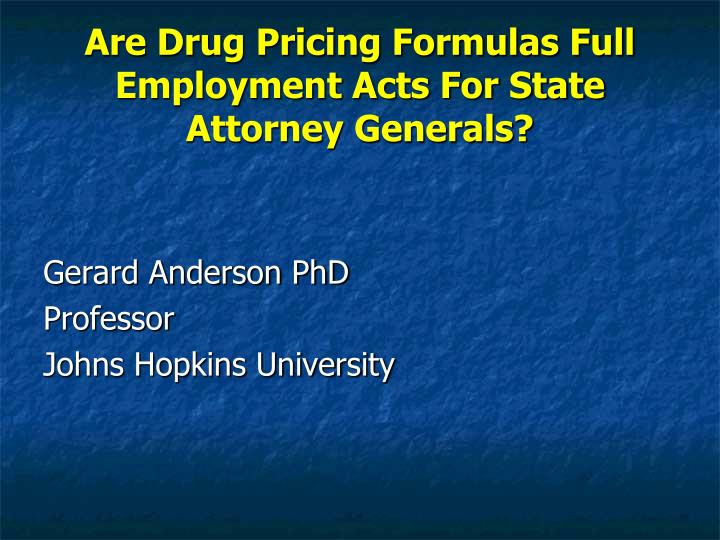 are drug pricing formulas full employment acts for state attorney generals n.