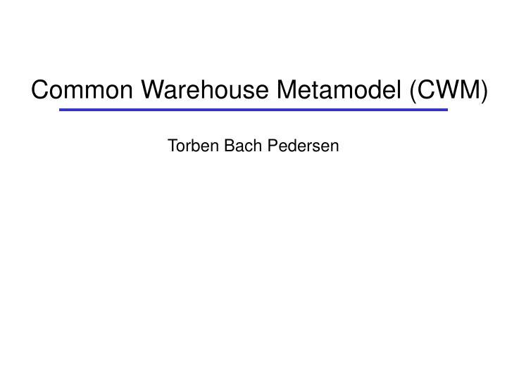 common warehouse metamodel cwm n.