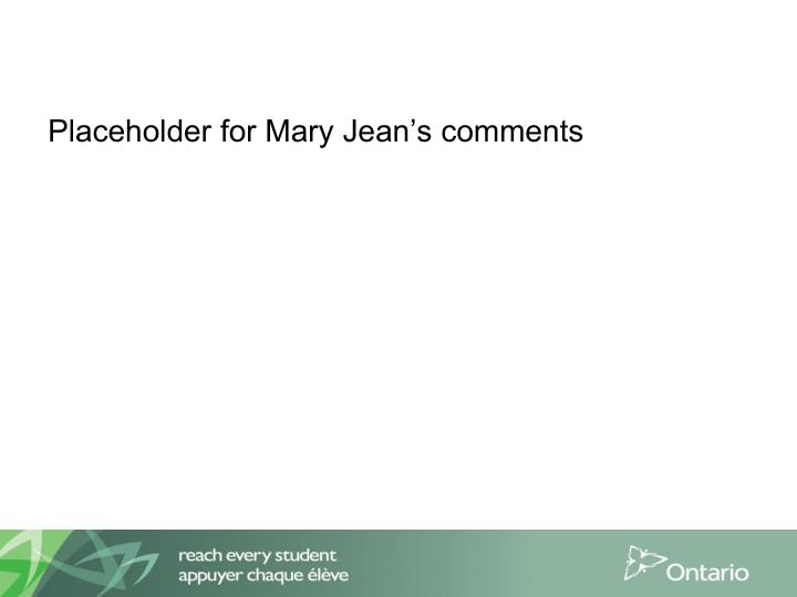 Placeholder for Mary Jean's comments