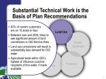 substantial technical work is the basis of plan recommendations1