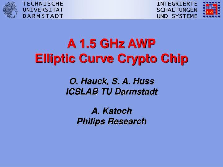 A 1.5 GHz AWP