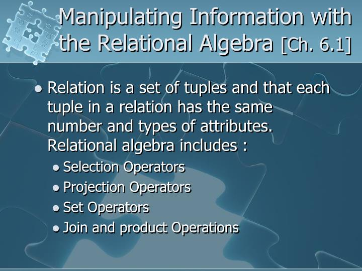 Manipulating information with the relational algebra ch 6 1