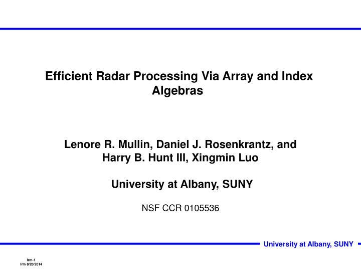 efficient radar processing via array and index algebras n.