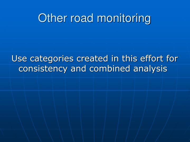 Other road monitoring