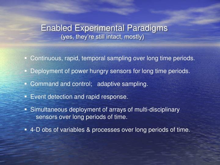 Enabled Experimental Paradigms