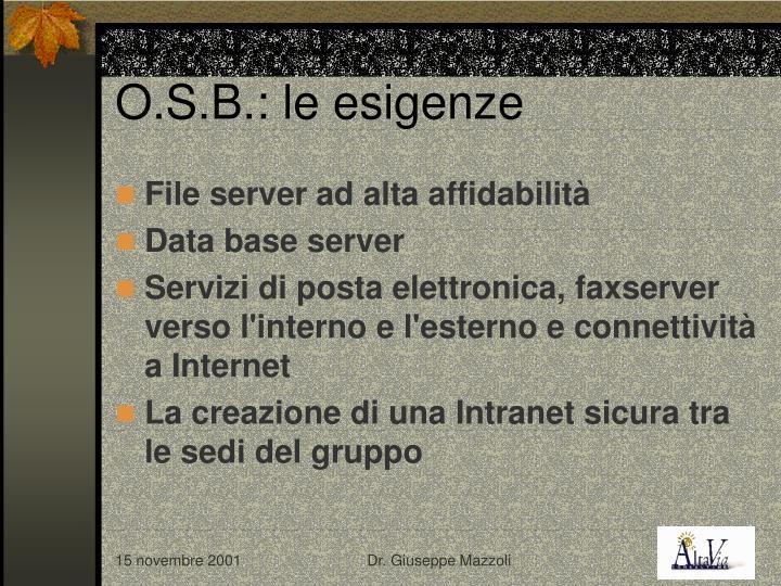 O.S.B.: le esigenze