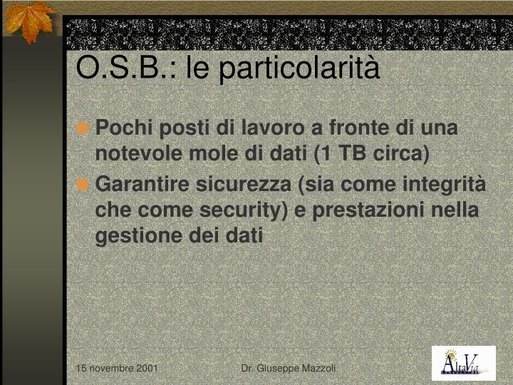 O.S.B.: le particolarità