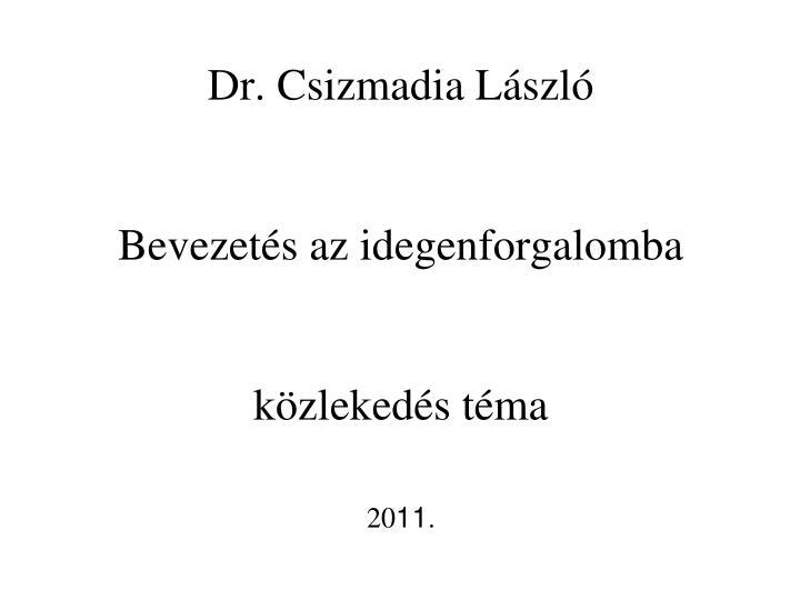 Dr csizmadia l szl bevezet s az idegenforgalomba k zleked s t ma 20 11