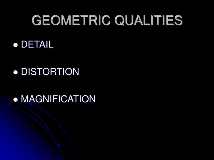 GEOMETRIC QUALITIES