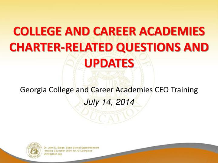 college and career academies charter related questions and updates n.