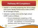 pathway 9 completers