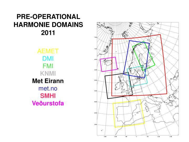 Pre operational harmonie domains 2011