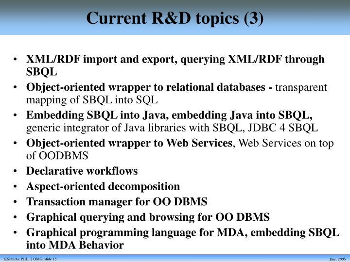 Current R&D topics (3)