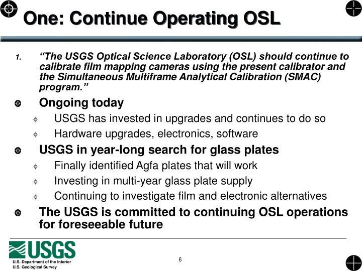 One: Continue Operating OSL