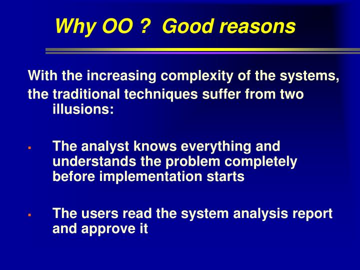 Why OO ?  Good reasons