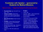 fundraiser with speaker sponsored by students for medical missions