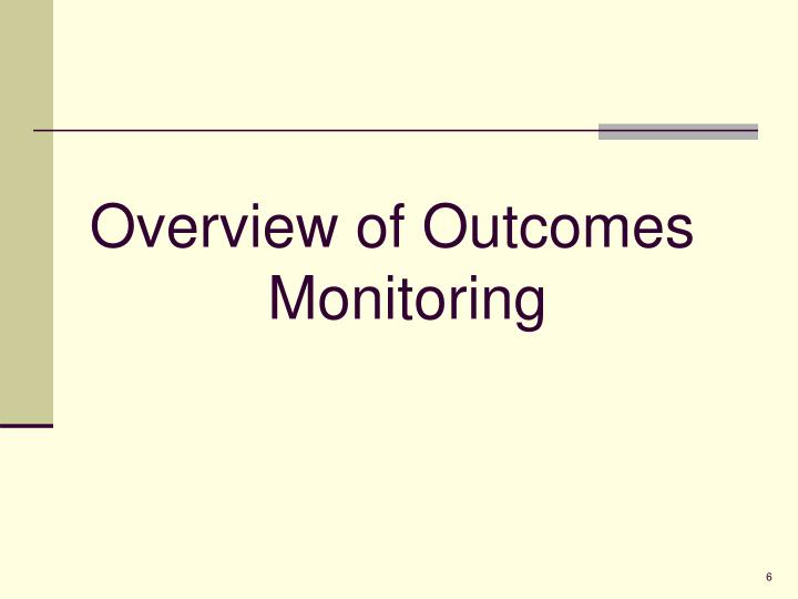 Overview of Outcomes Monitoring