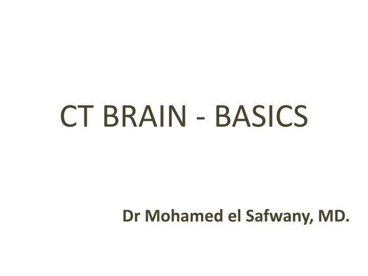 Ct brain basics