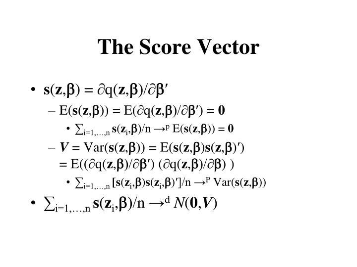 The score vector