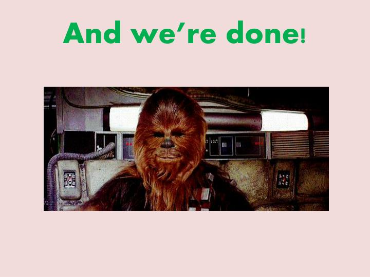 And we're done!