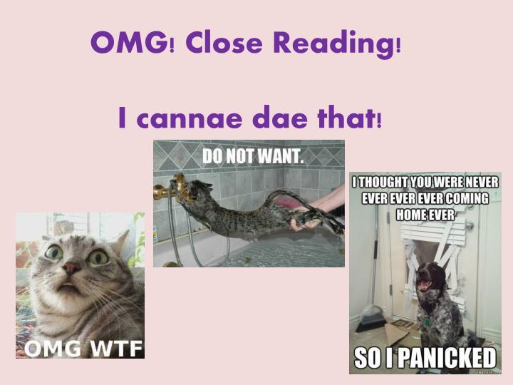 Omg close reading i cannae dae that