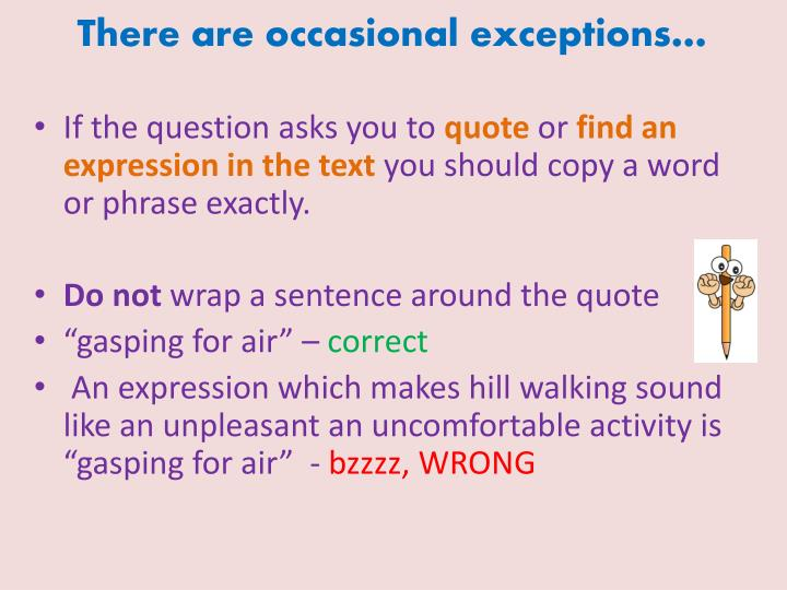 There are occasional exceptions…