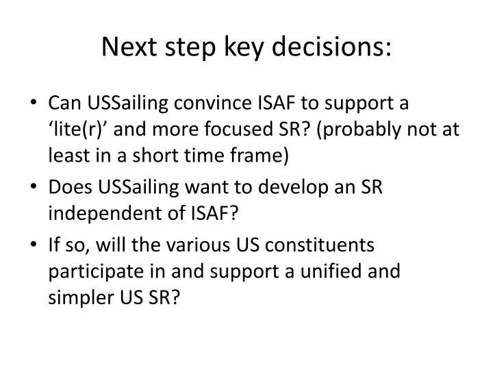 Next step key decisions: