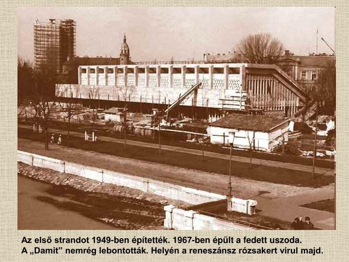 Az első strandot 1949-ben építették. 1967-ben épült a fedett uszoda.