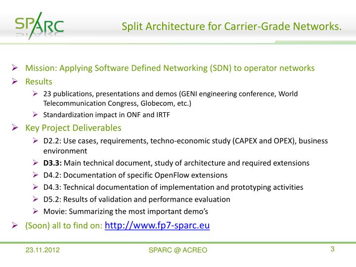 Split architecture for carrier grade networks1