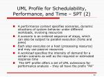 uml profile for schedulability performance and time spt 2