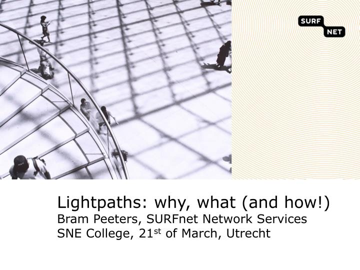 Lightpaths: why, what (and how!)