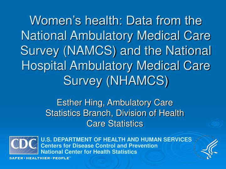 esther hing ambulatory care statistics branch division of health care statistics n.
