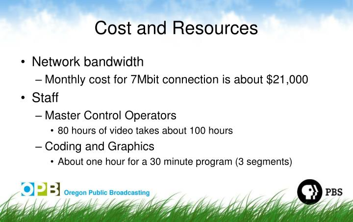 Cost and Resources