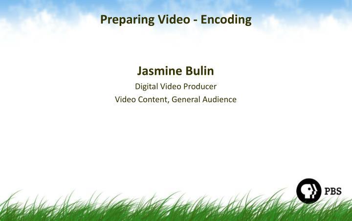 Preparing video encoding