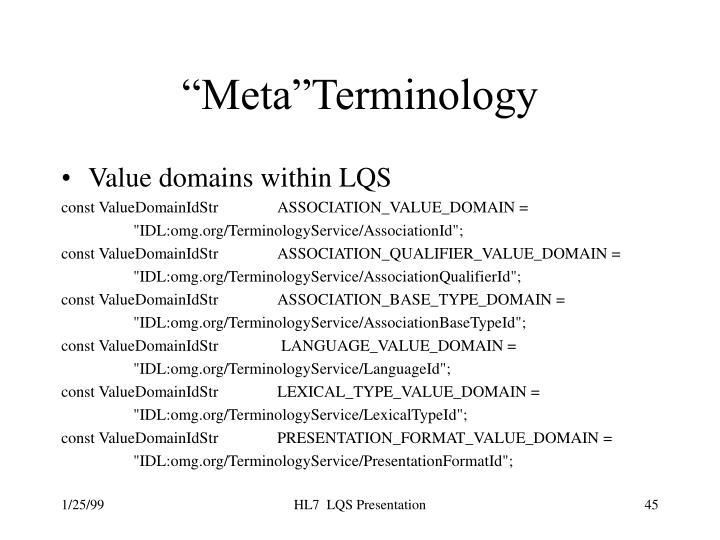 """Meta""Terminology"