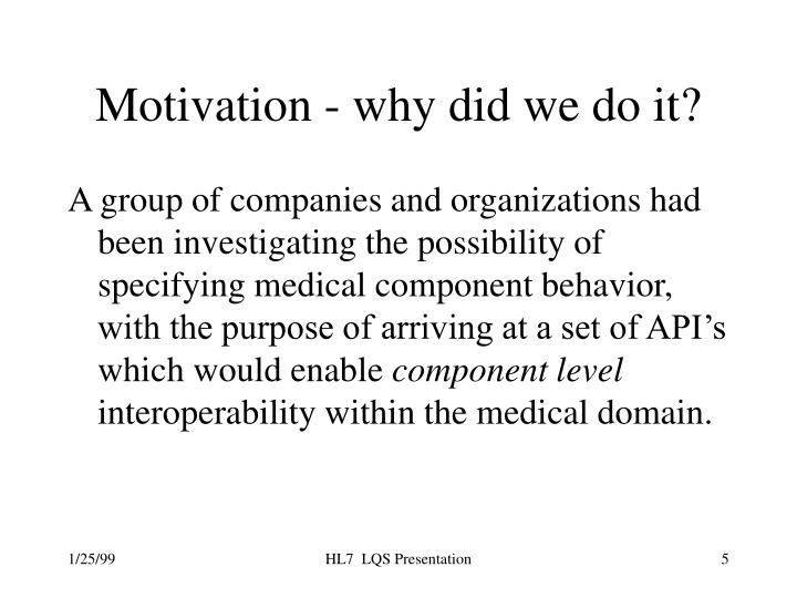 Motivation - why did we do it?