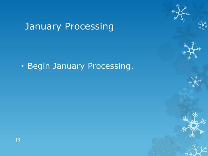 January Processing