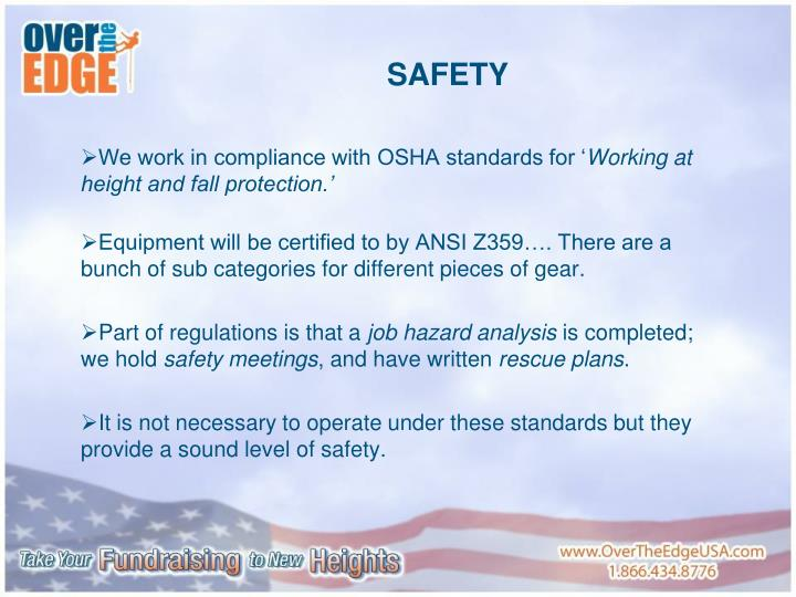 We work in compliance with OSHA standards for '