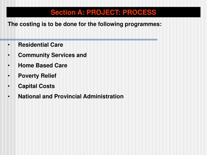 Section A: PROJECT: PROCESS
