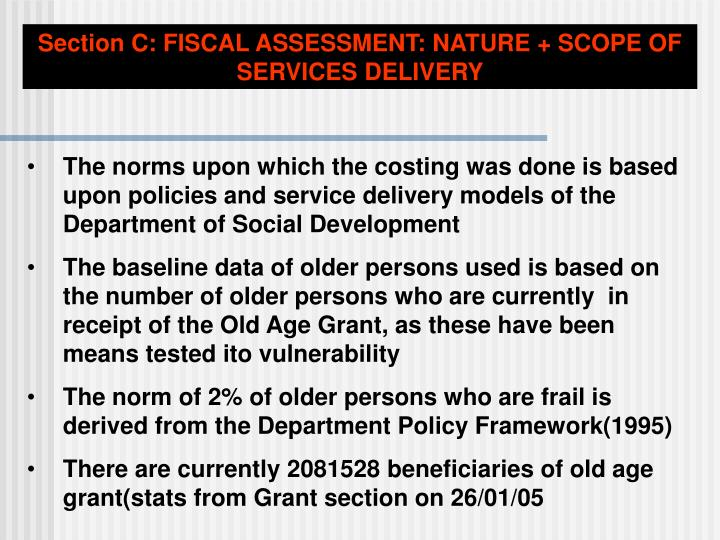 Section C: FISCAL ASSESSMENT: NATURE + SCOPE OF SERVICES DELIVERY