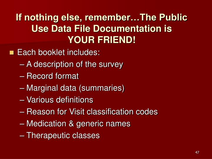 If nothing else, remember…The Public Use Data File Documentation is