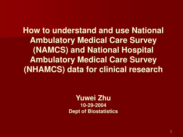 How to understand and use National Ambulatory Medical Care Survey (NAMCS) and National Hospital Ambu...